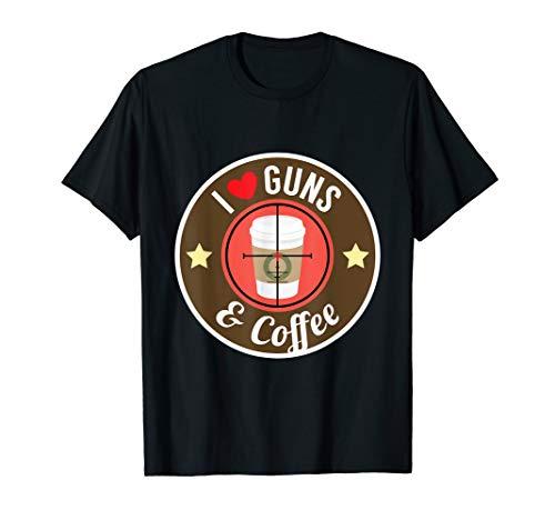 I love Guns and Coffee T-Shirt Caffeine Lover Gift