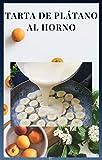 Tarta de plátano al horno receta de postre fácil y barato: sobre todo, buen provecho