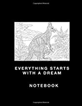 Notebook Everything Starts with a Dream: Lined Notebook and Lined Pages