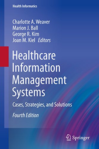 Healthcare Information Management Systems: Cases, Strategies, and Solutions (Health Informatics) (English Edition)