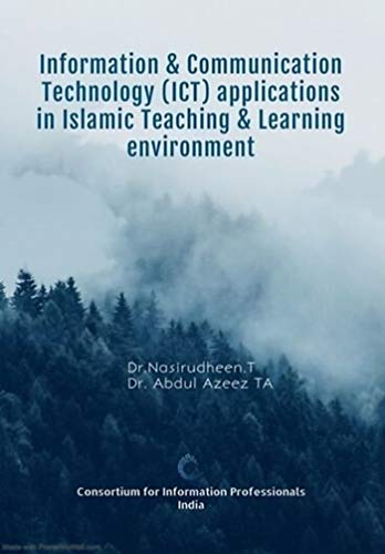 Information & Communication Technology (ICT) Applications in Islamic Teaching & Learning environment (English Edition)