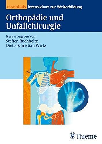 Orthopädie und Unfallchirurgie essentials: Intensivkurs zur Weiterbildung