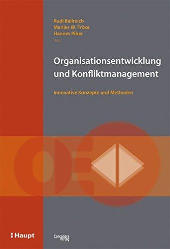 Organisationsentwicklung und Konfliktmanagement: Innovative Konzepte und Methoden
