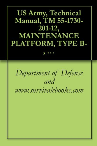 US Army, Technical Manual, TM 55-1730-201-12, MAINTENANCE PLATFORM, TYPE B-, (NSN 1730-390-5618), 1969 (English Edition)