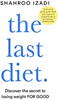 The Last Diet: Discover the Secret to Losing Weight – For Good (English Edition)