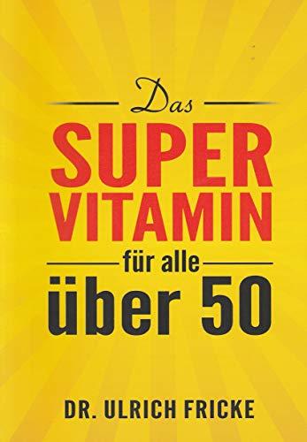 Das Super-Vitamin für alle über 50