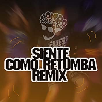 Siente Como Retumba (Remix)