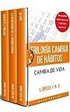 Trilogía Cambia de hábitos, cambia de vida: (30 Días, La Revolución de la Productividad, Quiérete ¡Y...