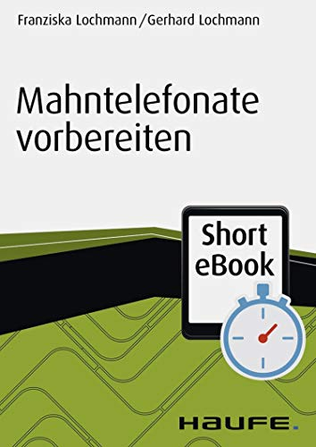 Mahntelefonate vorbereiten (Haufe Fachbuch 11004)