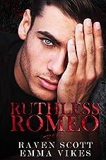 Ruthless Romeo: A Dark Mafia Arranged Marriage Romance (The Cavettis and the Bonifacios Book 1)