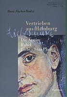 Vertrieben aus Hamburg: Die Aerztin Rahel Liebeschuetz-Plaut