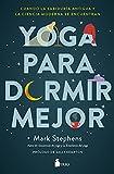Yoga para Dormir Mejor: Cuando la sabiduría antigua y la ciencia moderna se encuentran