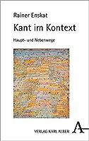 Kant Im Kontext: Hauptweg Und Nebenwege
