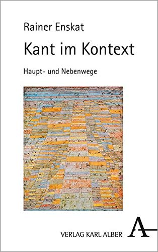 Kant Im Kontext: Hauptweg Und Nebenwege (German Edition)