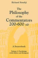 The Philosophy of the Commentators, 200–600 Ad: A Sourcebook (Philosophy of the Commentators, 200-600 Ad: A Sourcebook)