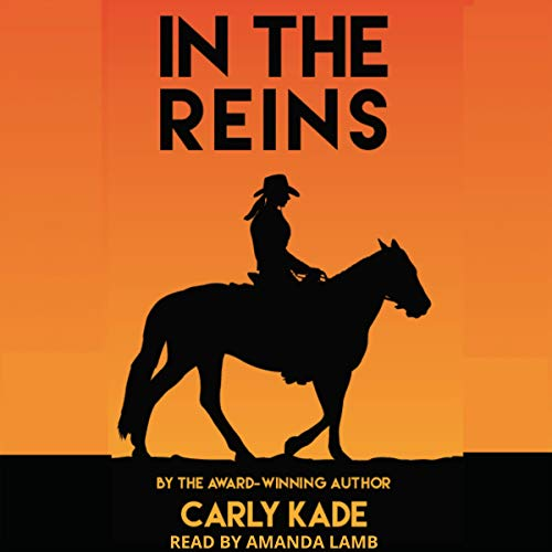 In the Reins: In the Reins Series, Book 1 Audiobook By Carly Kade cover art