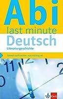 Klett Abi last minute Deutsch Literaturgeschichte: Schnell auffrischen, was wichtig ist