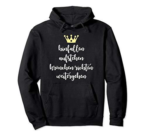 Hinfallen Aufstehen Krönchen Richten Weitergehen Geschenk Pullover Hoodie