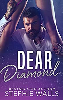 Dear Diamond: An Enemies to Lovers Romance by [Stephie Walls]