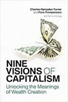 Nine Visions of Capitalism by Charles Hampden-Turner(2015-07-20)
