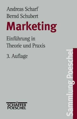 Marketing. Einführung in Theorie und Praxis. Sammlung Poeschel Bd.159