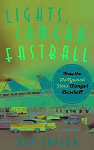 Lights, Camera, Fastball: How the Hollywood Stars Changed Baseball