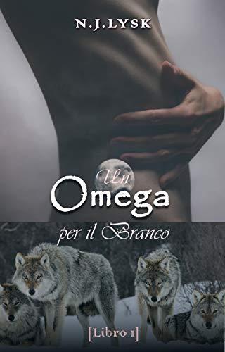 Un Omega per il Branco: Alpha/Beta/Omega Mpreg (Le Stelle del Branco Vol. 1) di [N.J. Lysk, Alessandra Magagnato, Sonja K.]