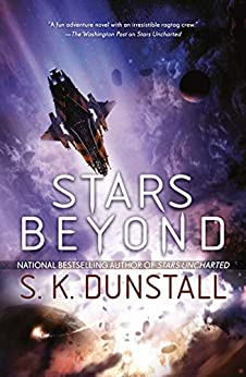 Stars Beyond (Stars Uncharted Book 2) by [S. K. Dunstall]