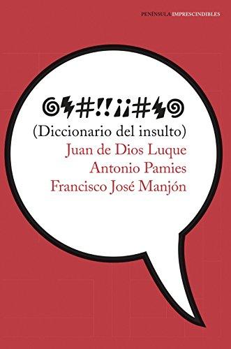 Diccionario del insulto (IMPRESCINDIBLES)