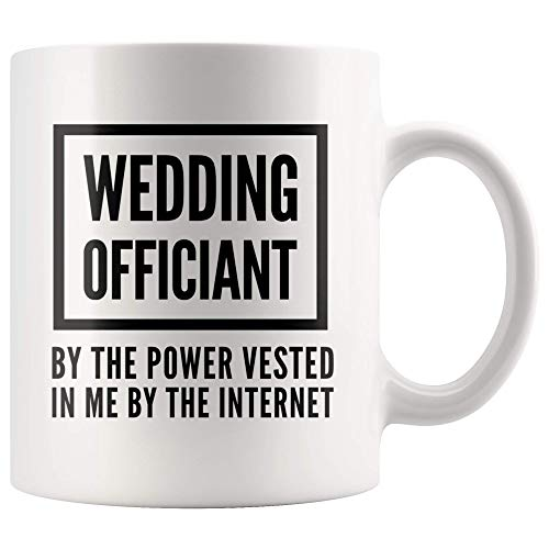 WTOMUG Wedding Officiant By The Power Vested In Me By The Internet...