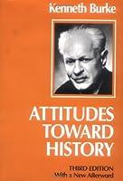 Attitudes Toward History, Third edition by Kenneth Burke(1984-06-05)
