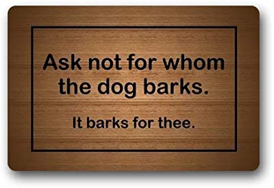 Doormat Door Mats Ask Not for Whom The Dog Barks It Barks for Three Funny Cute Retro Wooden Pattern Design 23.6 * 15.7 inch