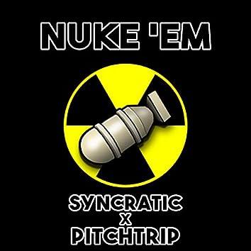 Nuke 'Em (feat. PitchTrip)