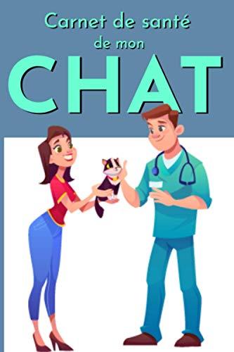 Carnet de santé de mon chat: Pour un suivi médical organisé | Format 6x9 pouces.