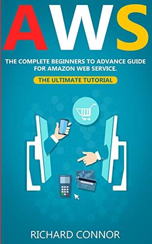 AWS: The Complete Beginner to Advanced Guide for Amazon Web Service — The Ultimate Tutorial