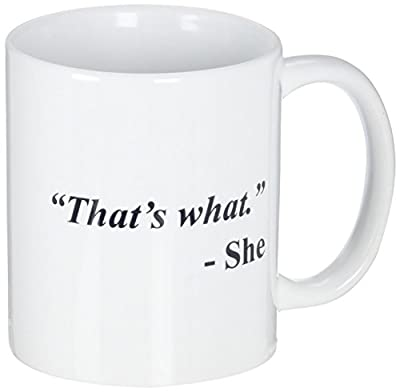 A Mug To Keep Designs That's What She Office Funny White Coffee Mug 11 Ounces