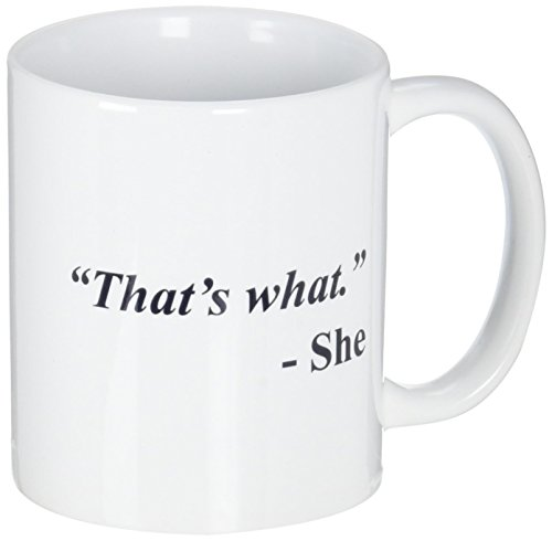 """""""That's What"""" - She Mug"""