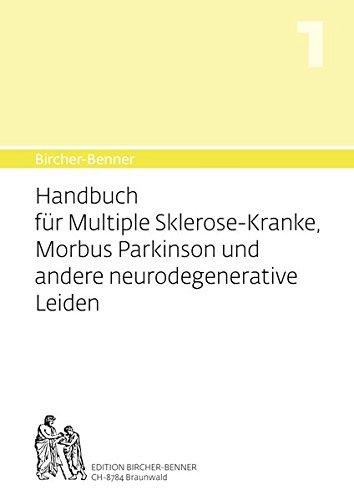 Bircher-Benner Handbuch Nr. 1 Handbuch für Multiple-Sklerose-Kranke, Morbus Parkinson und andere neurodegenerative Leiden