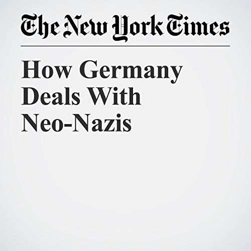 How Germany Deals With Neo-Nazis copertina
