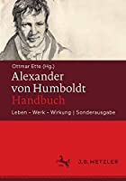 Alexander von Humboldt-Handbuch: Leben – Werk – Wirkung | Sonderausgabe