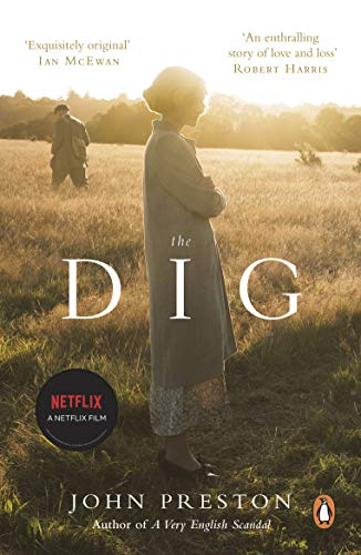 The Dig: Now a BAFTA-nominated motion picture starring Ralph Fiennes, Carey Mulligan and Lily James