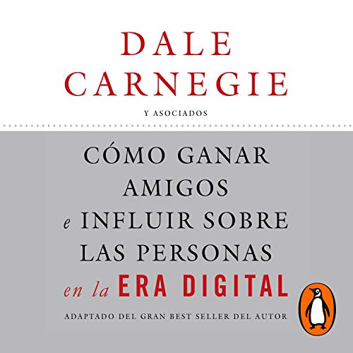Cómo ganar amigos e influir sobre las personas en la era digital [How to Win Friends and Influence People in The Digital Age]  By  cover art