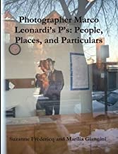 [(Photographer Marco Leonardi's P's: People, Places, and Particulars)] [By (author) Suzanne Fredericq and Marilia Giannini] published on (December, 2009)