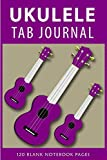 Ukulele Tab Journal: Composition Writing Notebook Journal | Ukulele Journal | Music Writing notebook to track all your ukulele chords Uke journal of ... and lines pages | Gifts For Guitarists