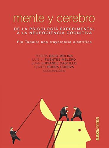 Mente y cerebro: De la Psicología experimental a la Neurociencia cognitiva (El libro universitario - Manuales)