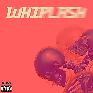 Whiplash (feat. Yvng Mooch)