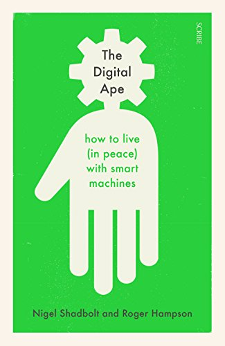 The Digital Ape: how to live (in peace) with smart machines (English Edition)