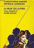 La Peur des autres - Trac, timidité et phobie sociale - Odile Jacob - 17/04/1998
