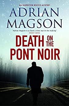 Death On the Pont Noir (Inspector Lucas Rocco) by [Adrian Magson]