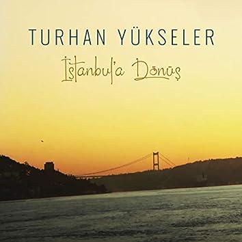 İstanbul'a Dönüş